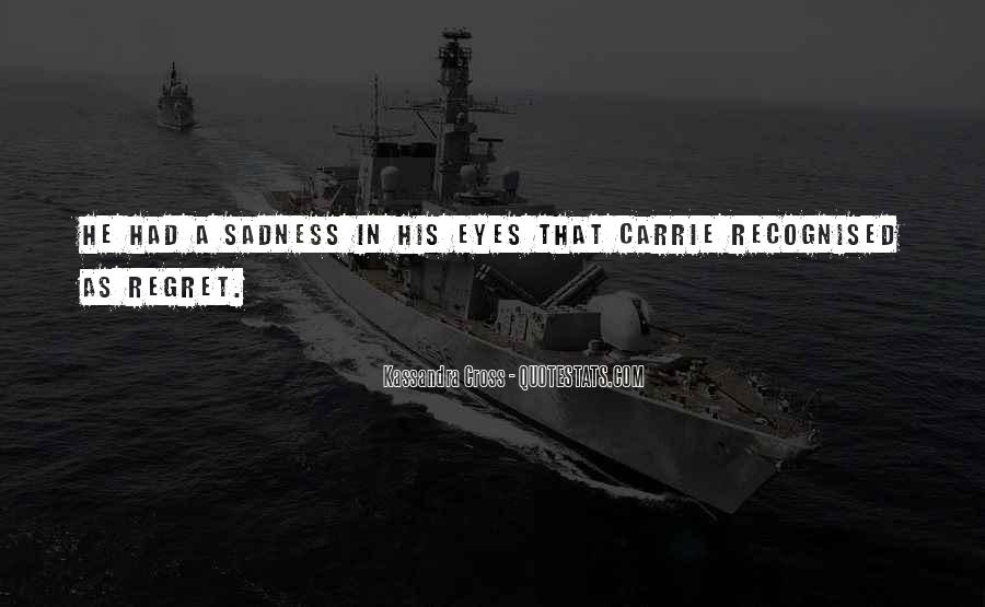 Sadness In His Eyes Quotes #18283