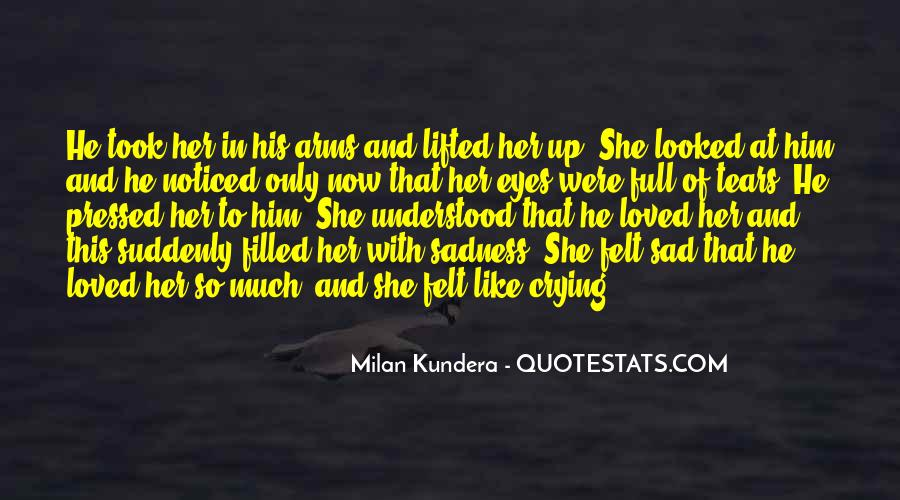 Sadness In His Eyes Quotes #1860386