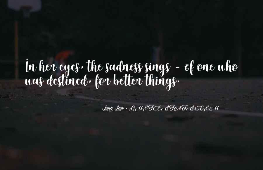 Sadness In His Eyes Quotes #302661