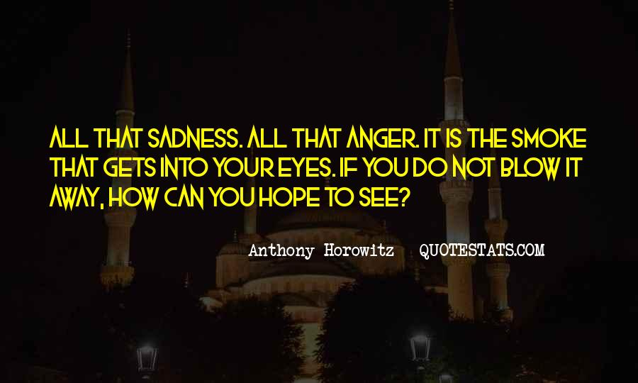 Sadness In His Eyes Quotes #524598