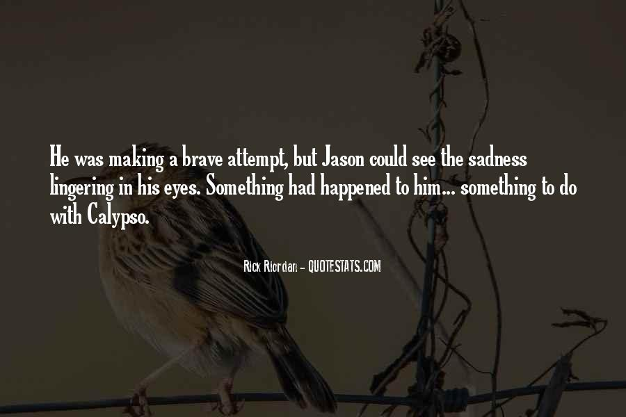 Sadness In His Eyes Quotes #611391