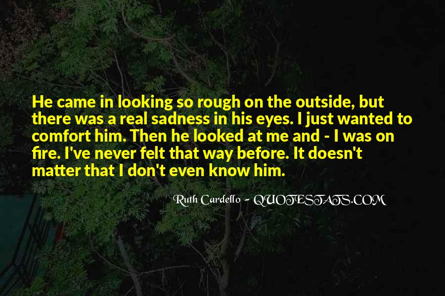 Sadness In His Eyes Quotes #800554
