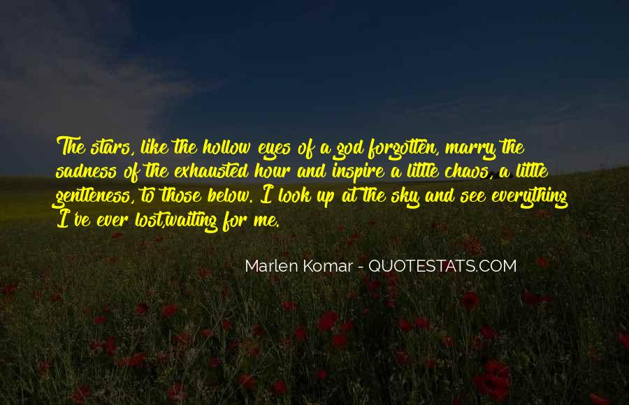 Sadness In His Eyes Quotes #822068