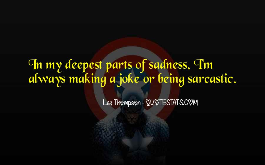 Sadness Is Always With Me Quotes #73541