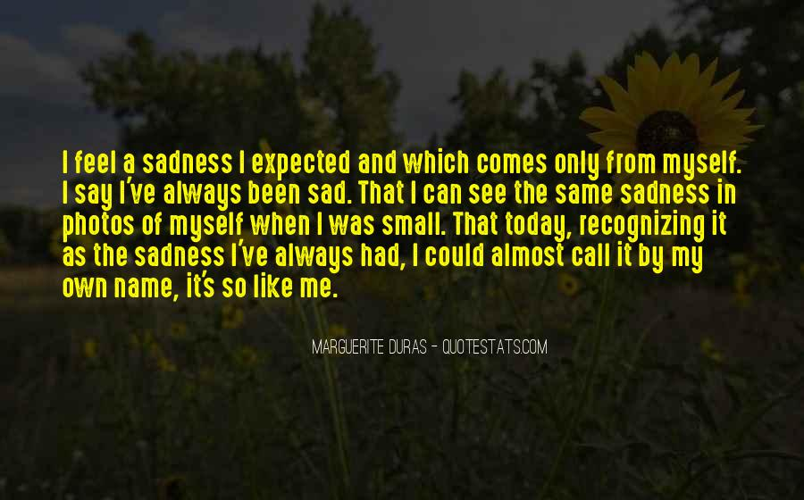 Sadness Is Always With Me Quotes #92751