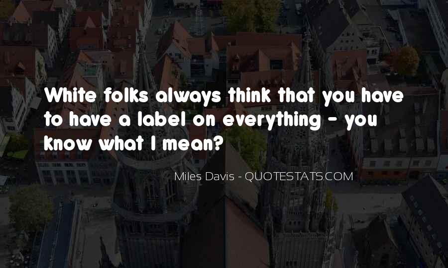 Quotes About Miles Davis #201092