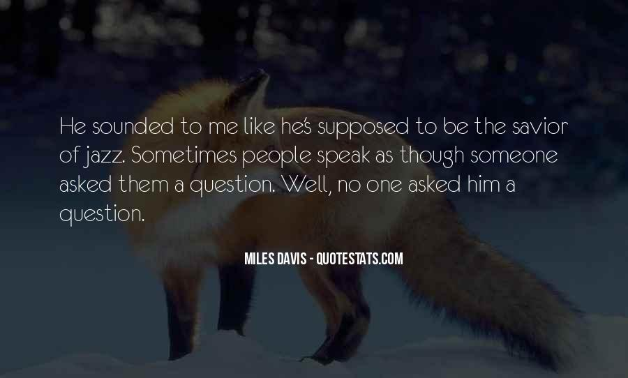 Quotes About Miles Davis #507156
