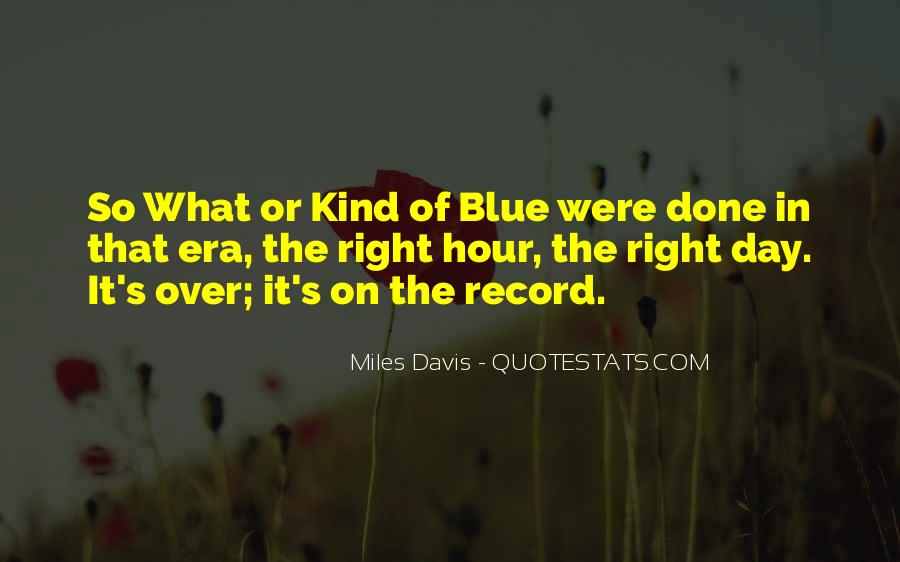 Quotes About Miles Davis #815841