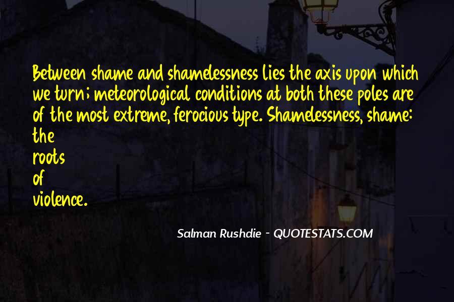 Salman Rushdie Shame Quotes #1123935