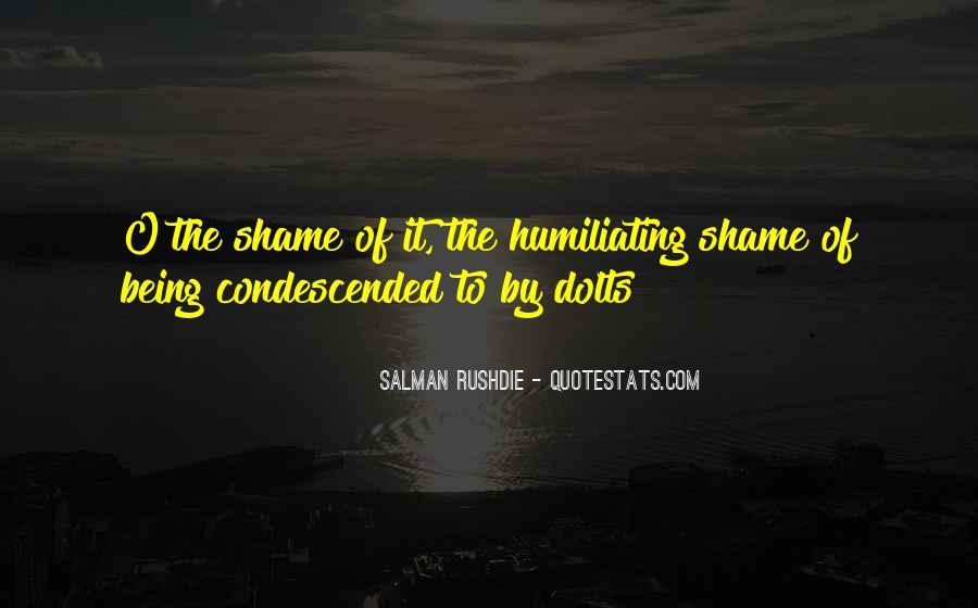 Salman Rushdie Shame Quotes #458367