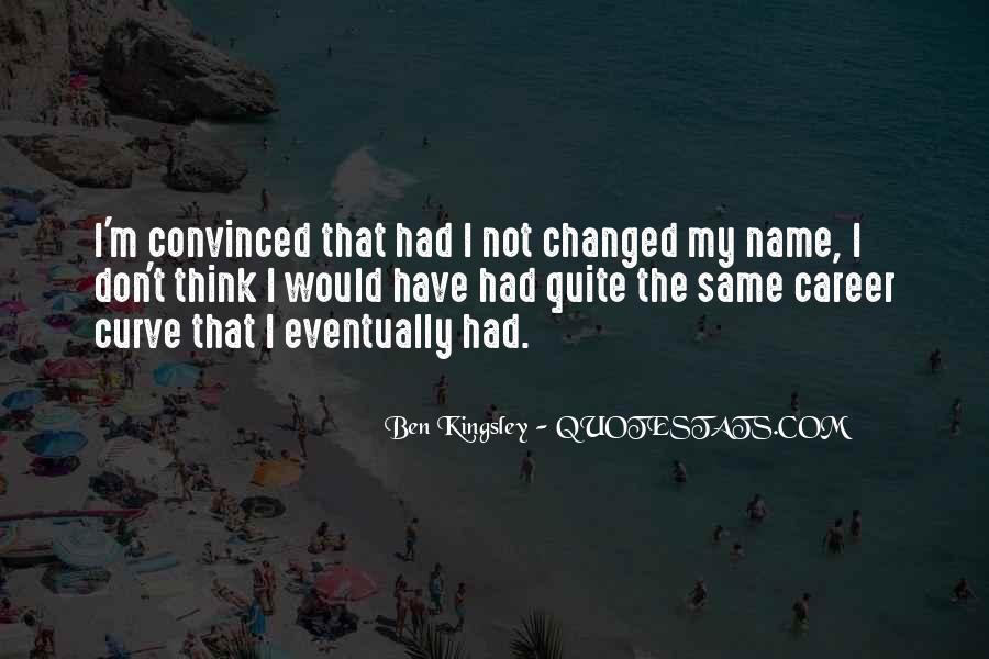 Same Name As Me Quotes #220967