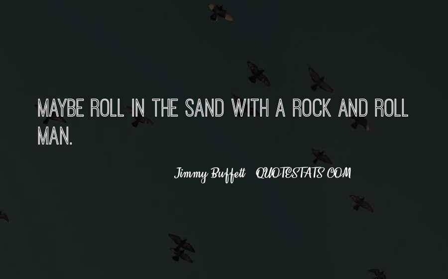 Sand And Rock Quotes #1415739