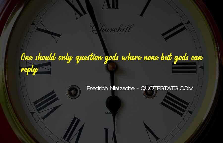 Quotes About Friedrich Nietzsche #3594
