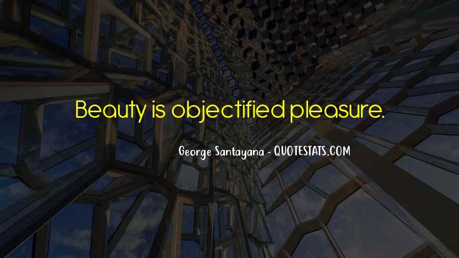 Santayana Beauty Quotes #1278420