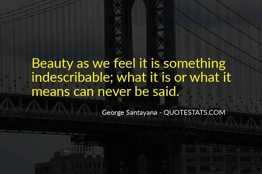 Santayana Beauty Quotes #605642