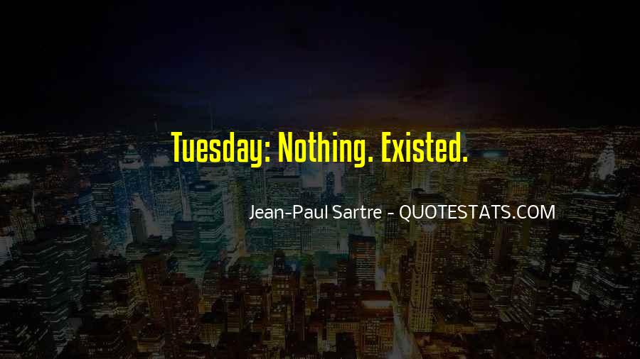 Sartre Nothing Quotes #1280718