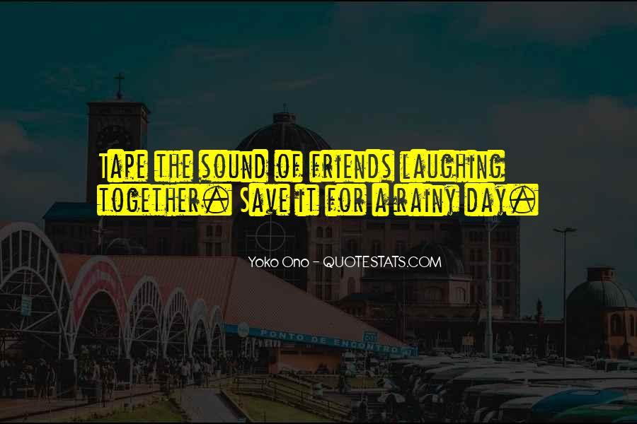 Save For The Rainy Day Quotes #1209384