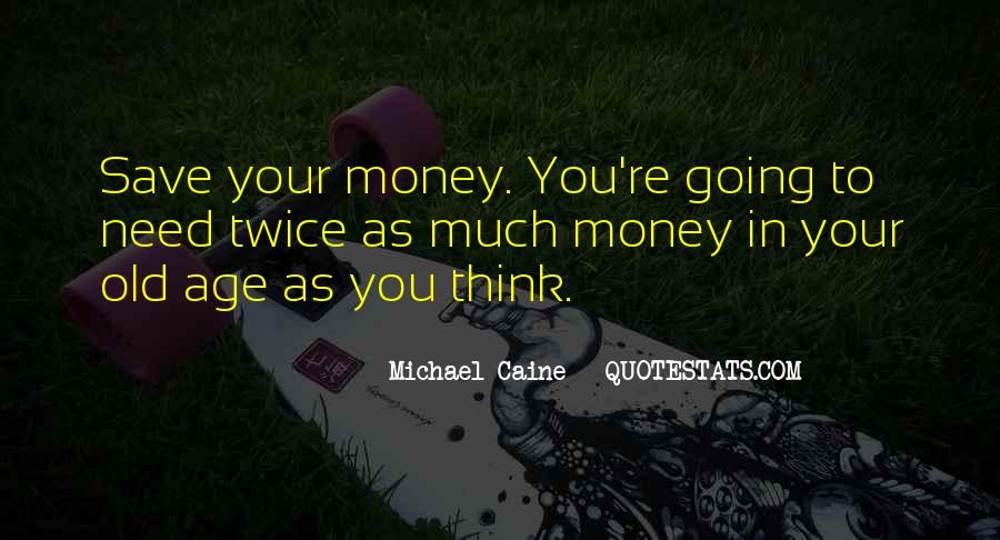 Save Your Money Quotes #223760