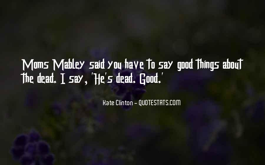Say Good Things Quotes #329547