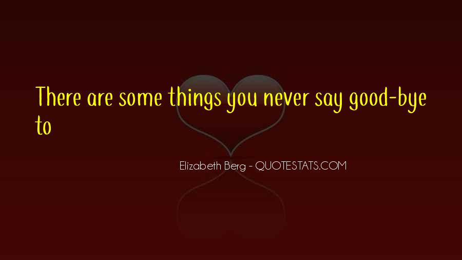 Say Good Things Quotes #460066