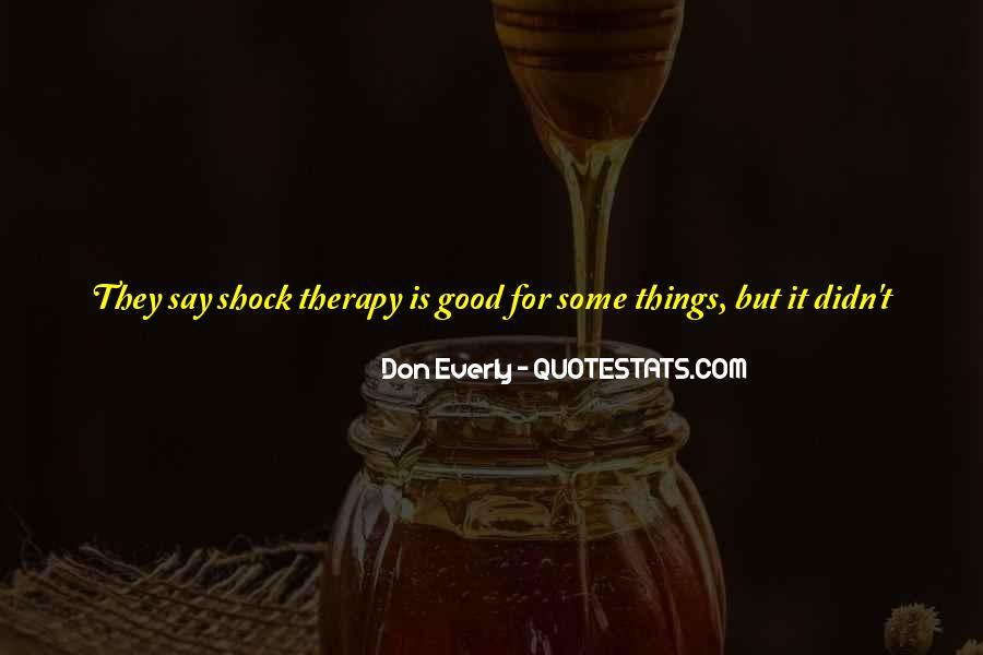 Say Good Things Quotes #668426