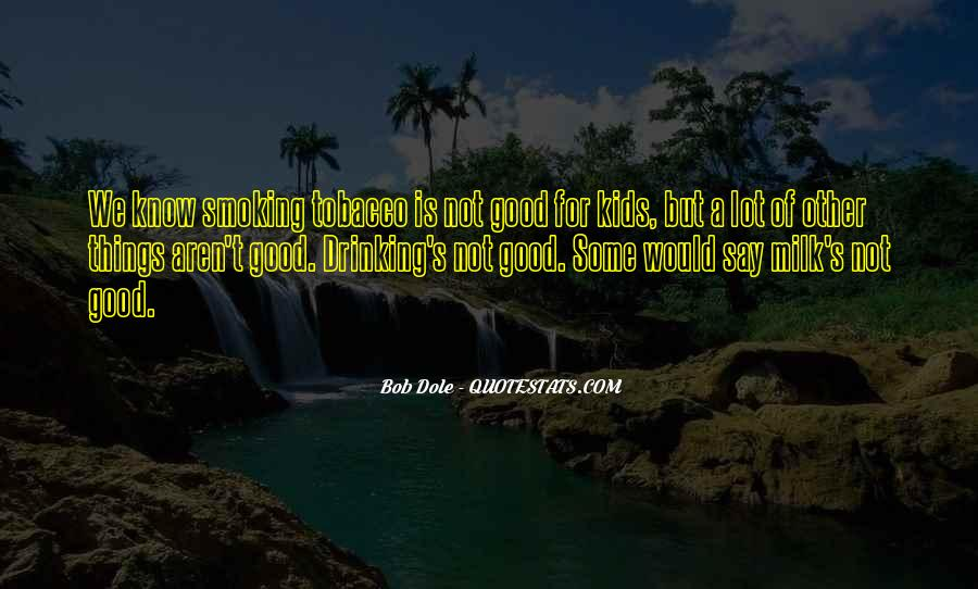 Say Good Things Quotes #685866