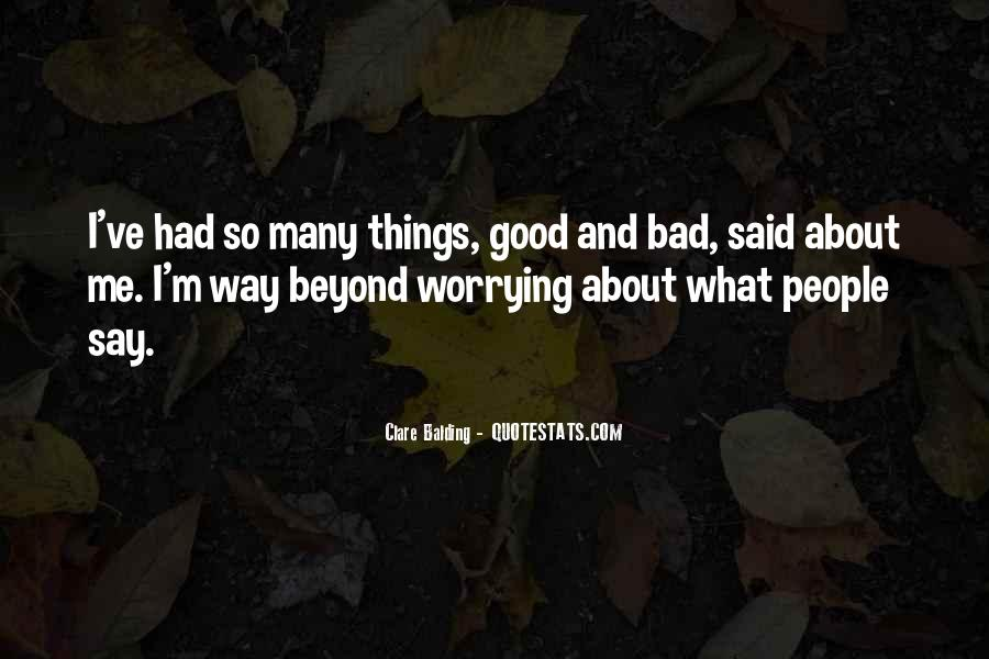 Say Good Things Quotes #740901
