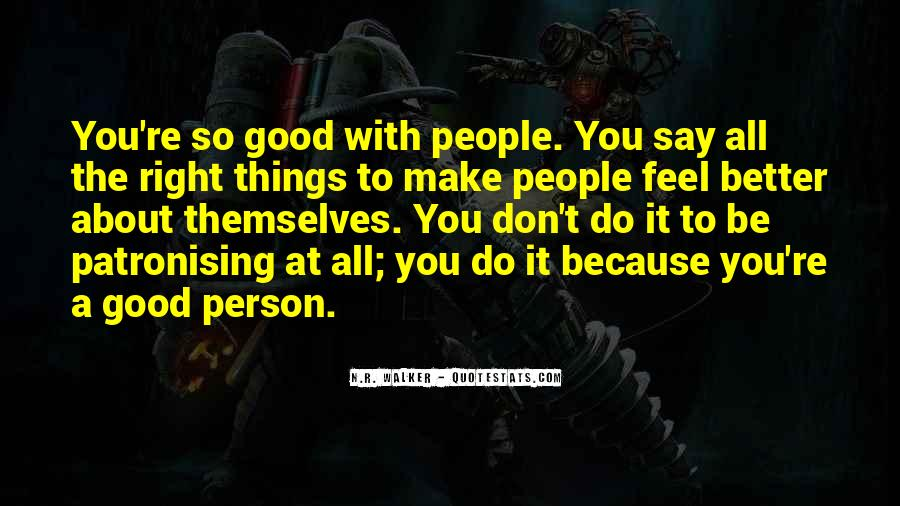 Say Good Things Quotes #785096