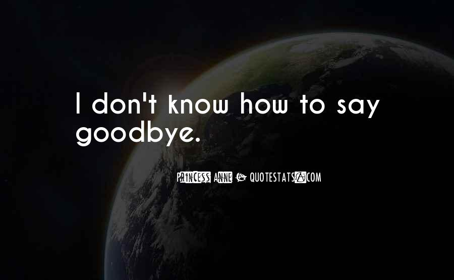 Say Goodbye To Her Quotes #224810