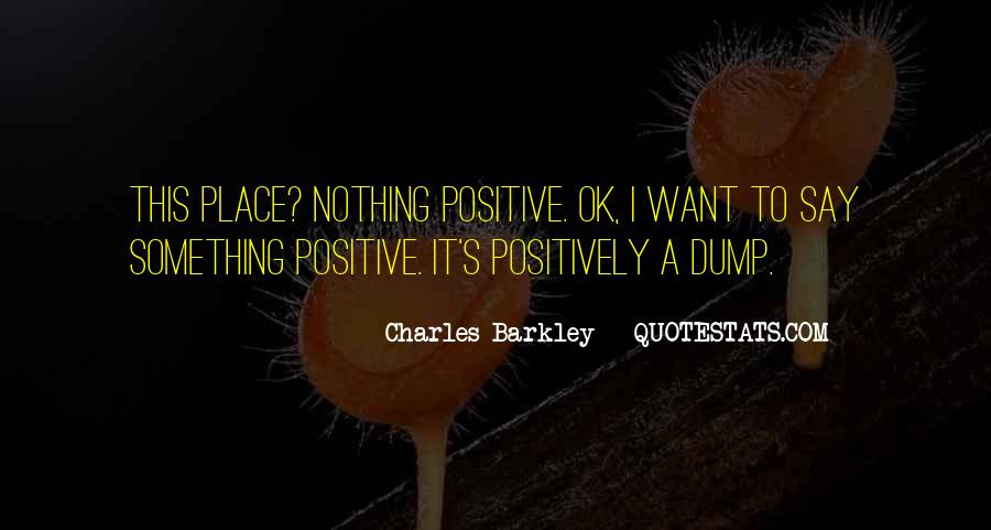 Say Something Positive Quotes #1797109