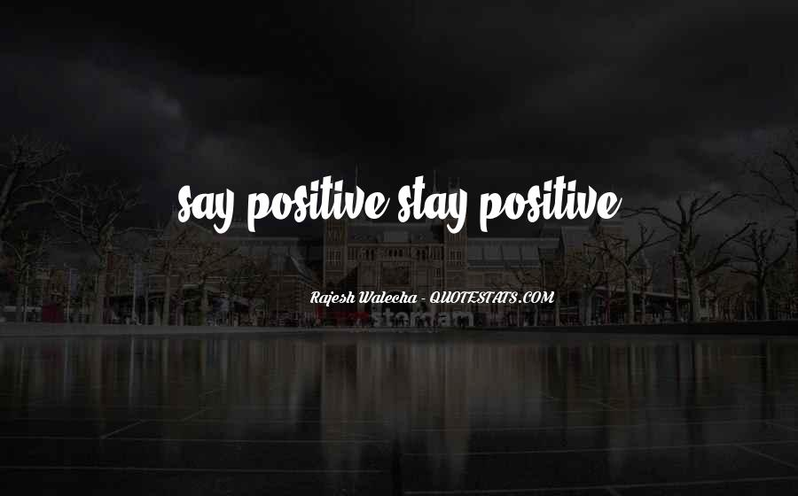 Say Something Positive Quotes #366038
