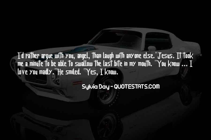 Say You Love Me Too Quotes #602