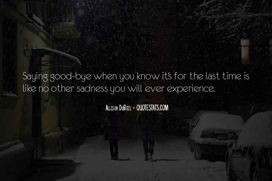 Saying Goodbye For The Last Time Quotes #321828