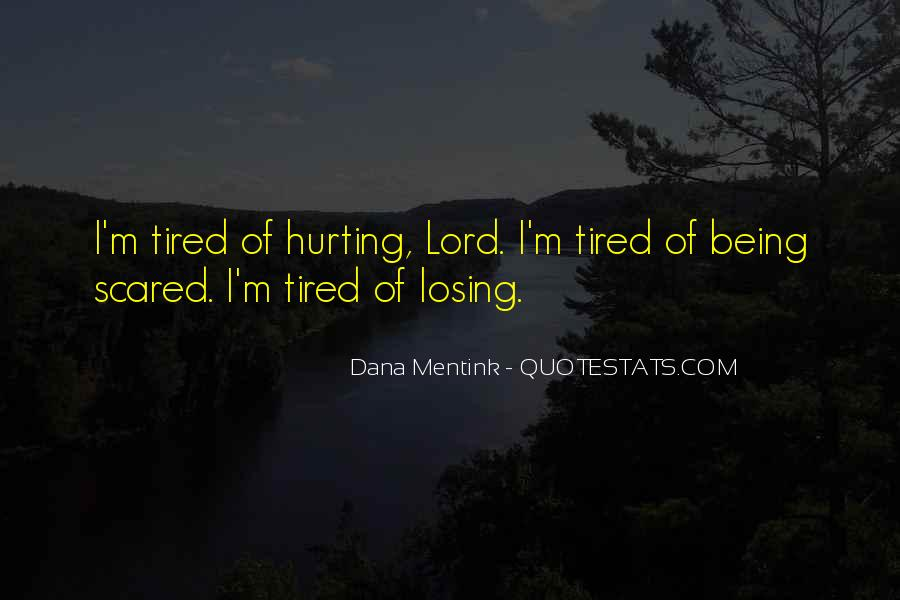 Scared Of Hurting Someone Quotes #1646543