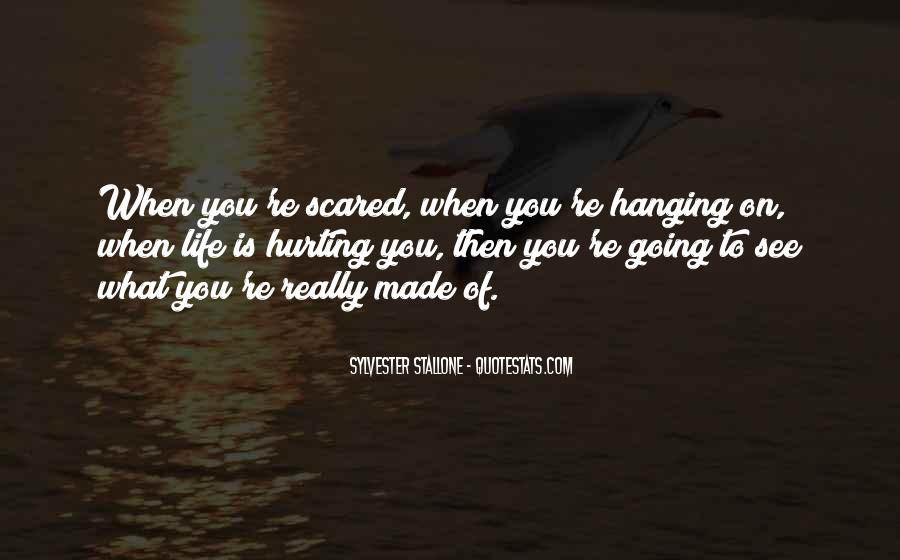 Scared Of Hurting Someone Quotes #1829082