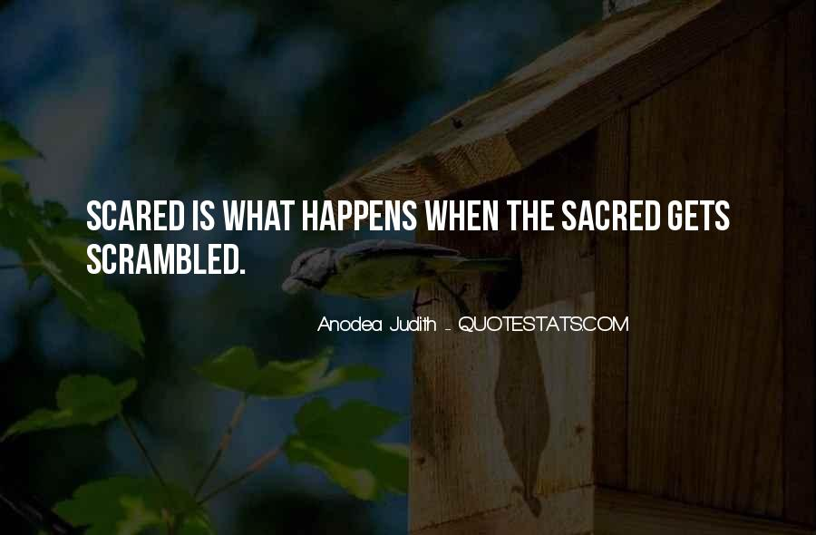 Scared Sacred Quotes #1155967