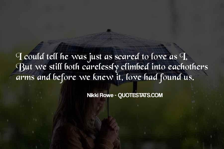 Scared To Tell Him I Love Him Quotes #916773