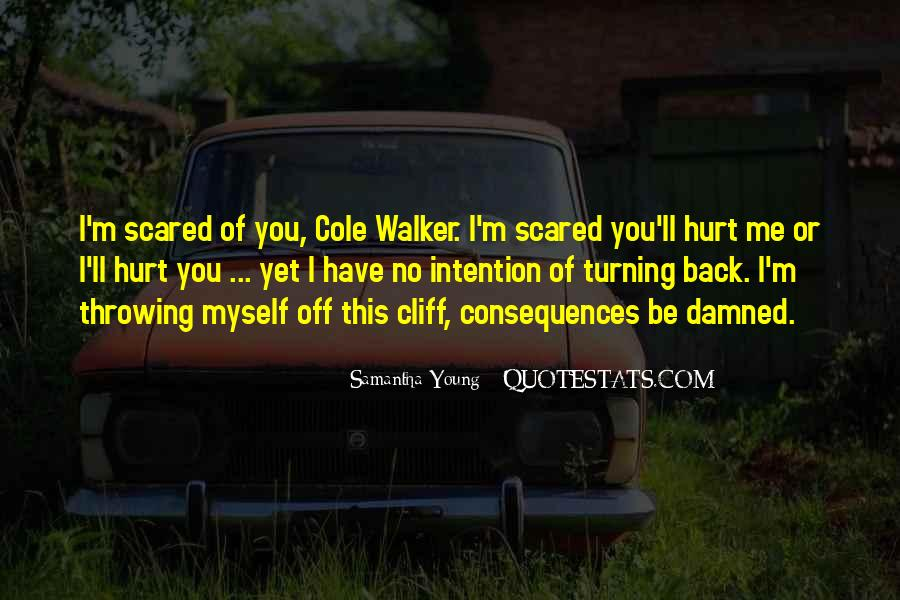 Scared You'll Hurt Me Quotes #1377093