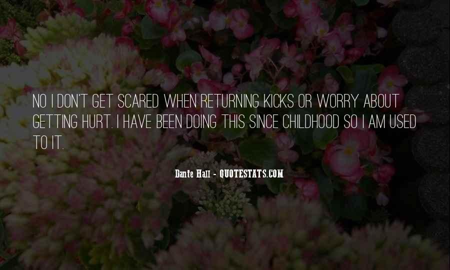 Scared You'll Hurt Me Quotes #1502278