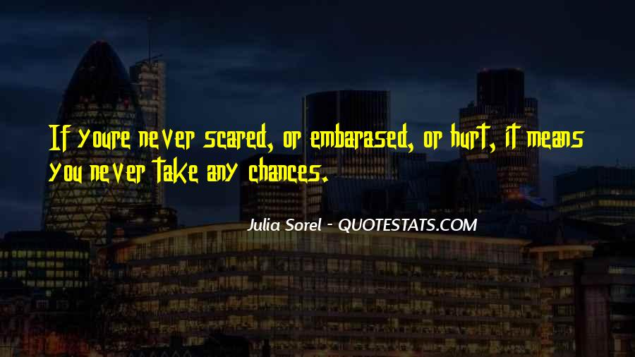 Scared You'll Hurt Me Quotes #1601897