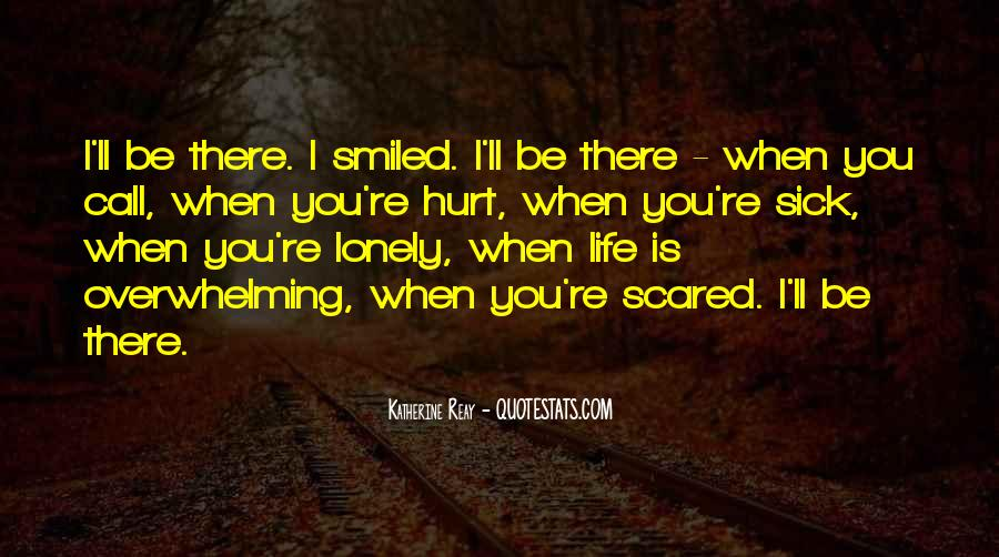 Scared You'll Hurt Me Quotes #1673947
