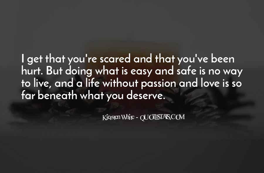 Scared You'll Hurt Me Quotes #1679074