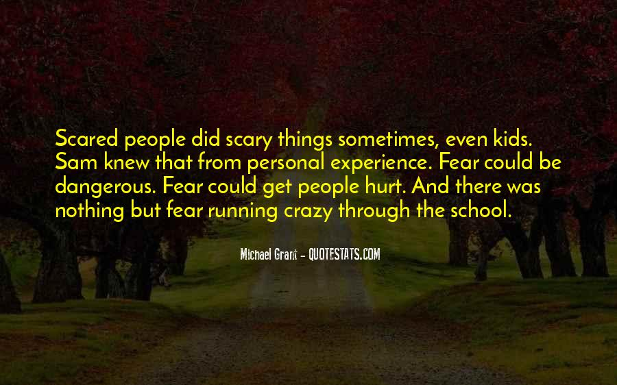 Scared You'll Hurt Me Quotes #1802809