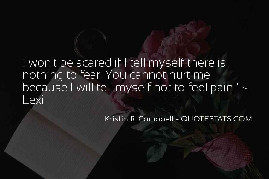 Scared You'll Hurt Me Quotes #535746