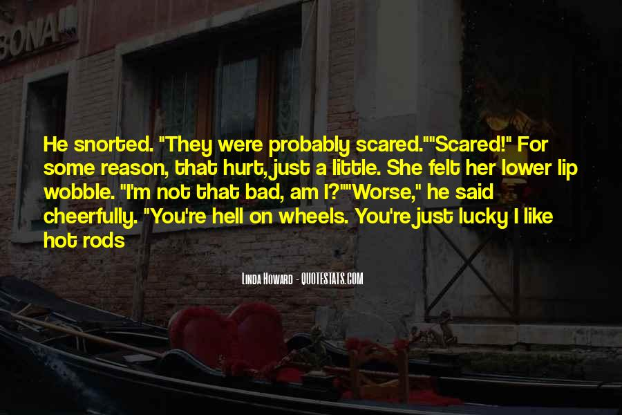 Scared You'll Hurt Me Quotes #660109
