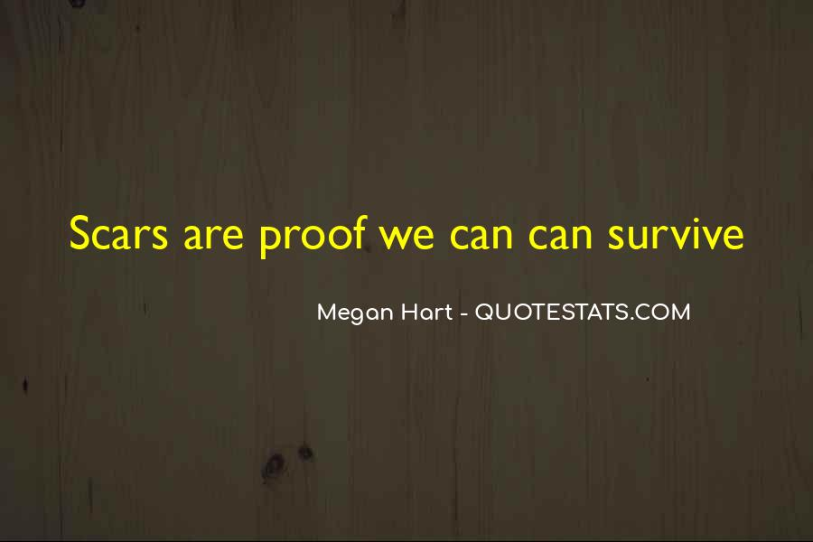 Scars Are Proof Quotes #738881