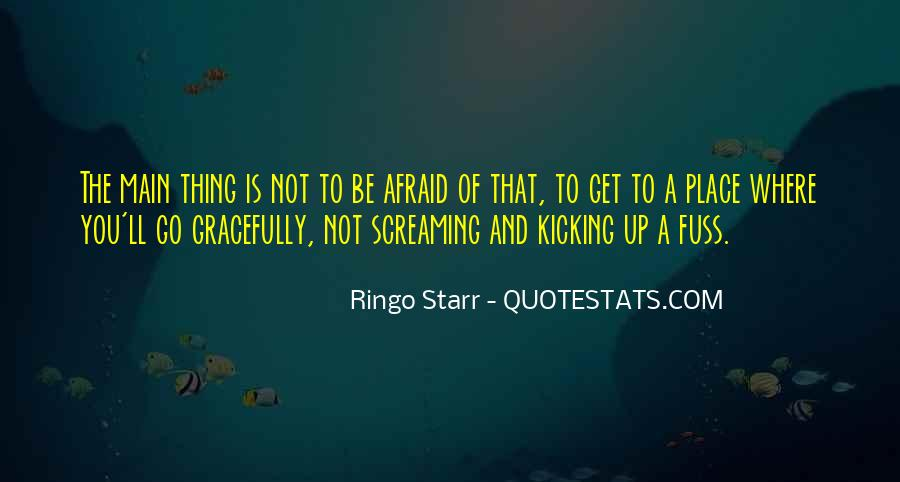 Screaming And Kicking Quotes #329170
