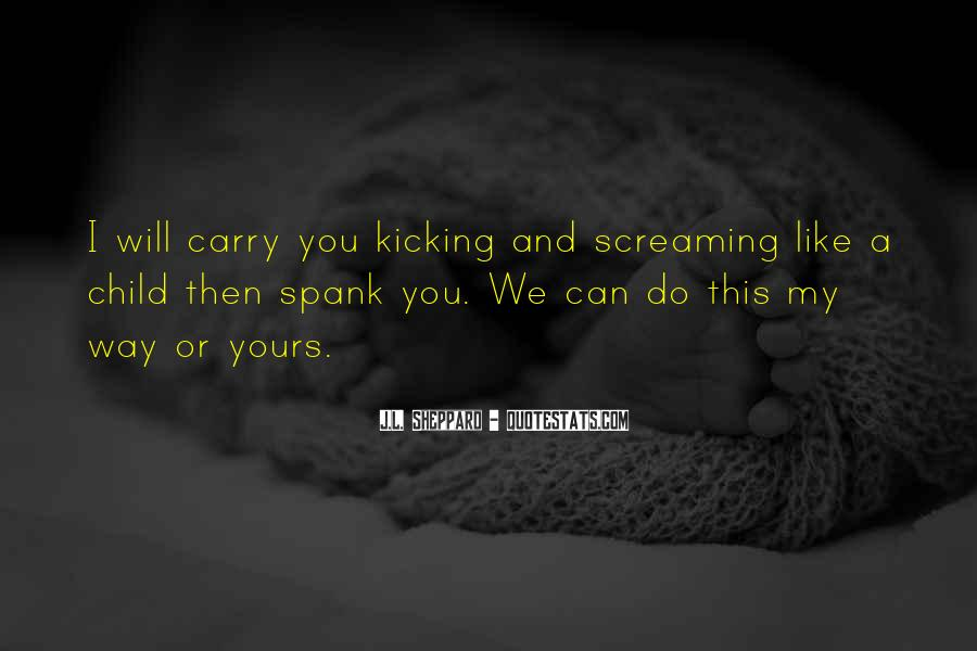 Screaming And Kicking Quotes #410570