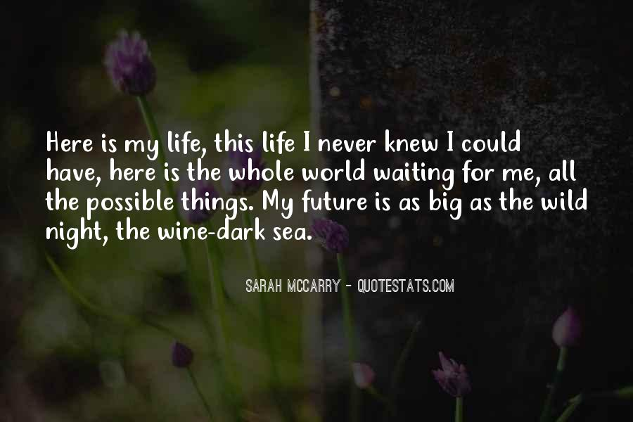 Sea Is My Life Quotes #1473876