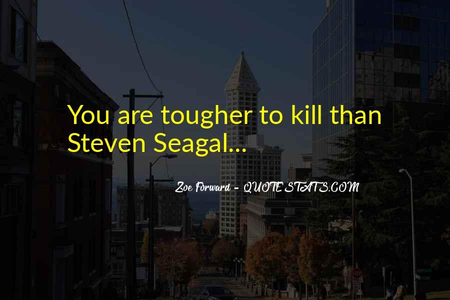 Seagal Quotes #1711665